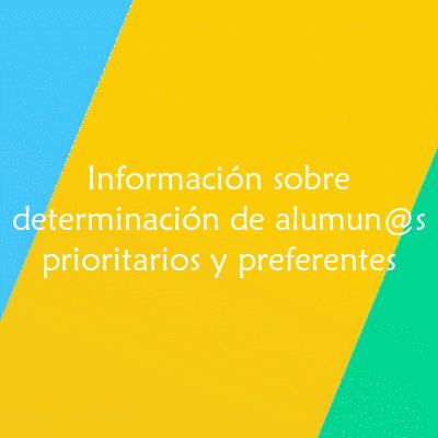 Información sobre determinación de Alumn@s Prioritarios y Preferentes 2021