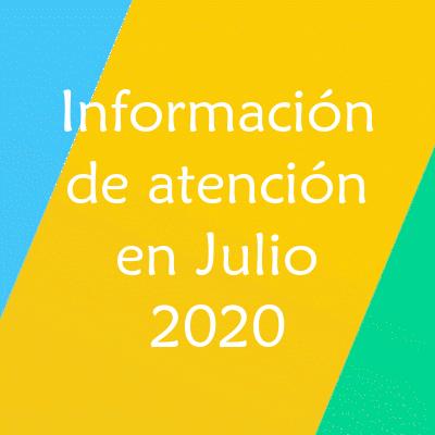 Informaciones de atención Julio 2020