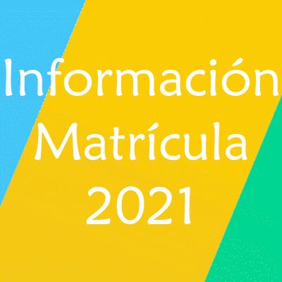 Información Matrícula 2021